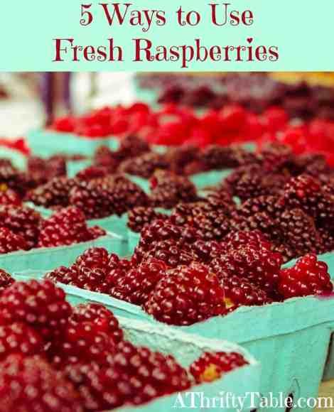5 ways to use fresh raspberries