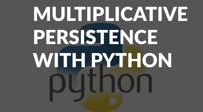 multiply numbers in list with python, multiplicative persistence
