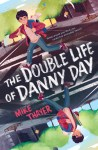 Double Life of Danny Day Cover Mike Thayer