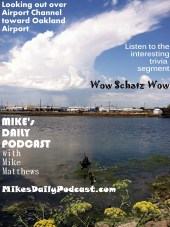MIKEs DAILY PODCAST 7-23-15 Airport Channel Oakland Airport