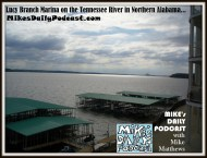 MIKEs DAILY PODCAST 1078 Lucy Branch Marina Tennessee River Alabama