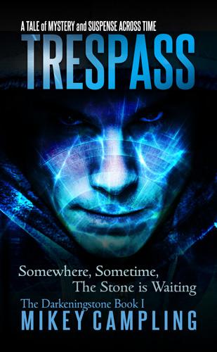 Trespass: The Darkeningstone by Mikey Campling