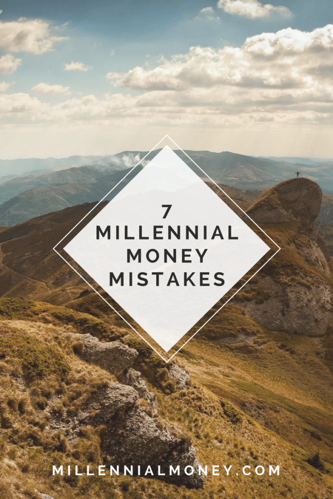 7 Millennial Money Mistakes