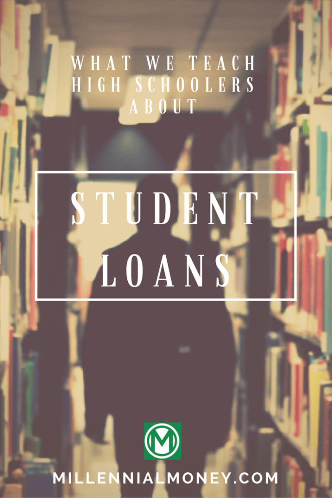 What We Teach High Schools Student Loans