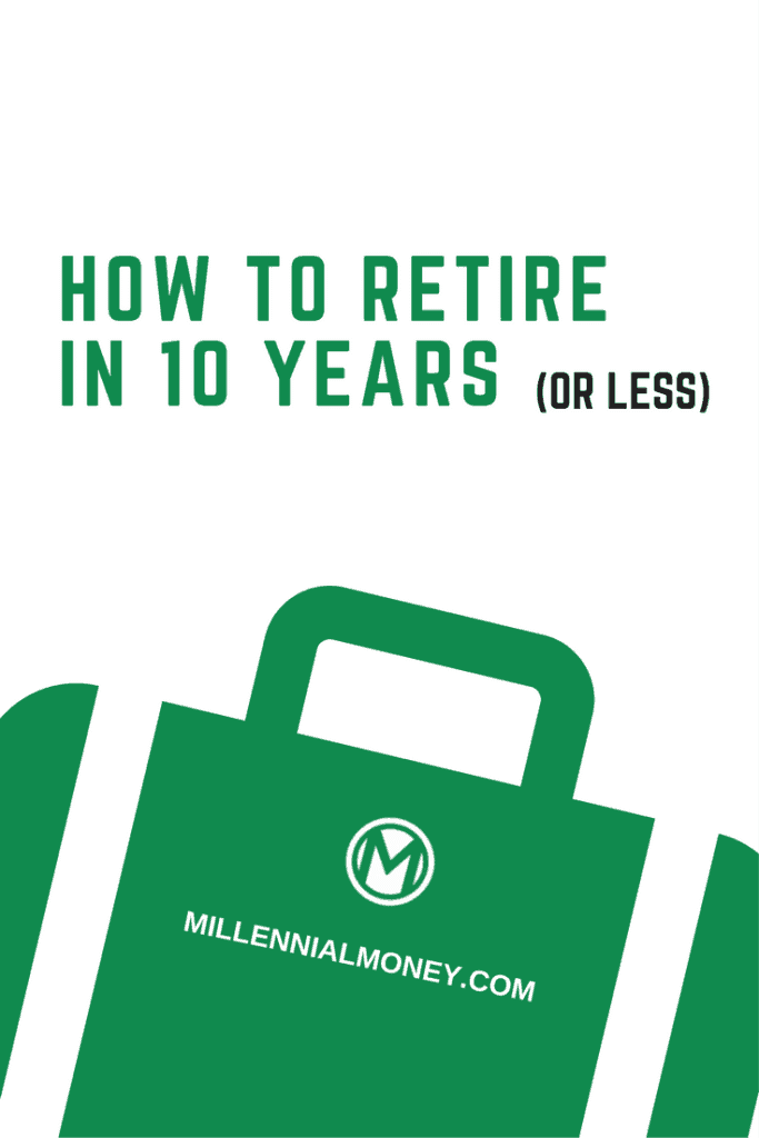 how to retire in 10 years or less