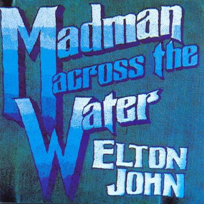 "Album Review: ""Madman Across The Water"" -- Elton John (1971)"
