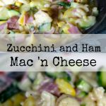 Zucchini and Ham Mac 'n Cheese