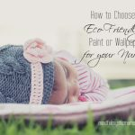 How to Choose Eco-Friendly Paint or Wallpaper for Your Nursery