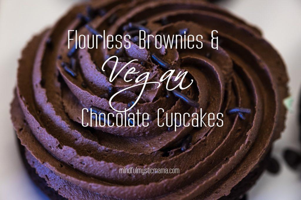 Flourless Brownies & Vegan Chocolate Cupcakes:: Recipes