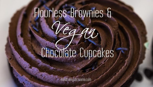 Flourless Brownies & Vegan Chocolate Cupcakes:: Recipes