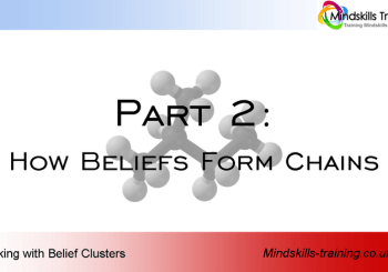 Working With Belief Clusters 2 – How Beliefs Form Chains