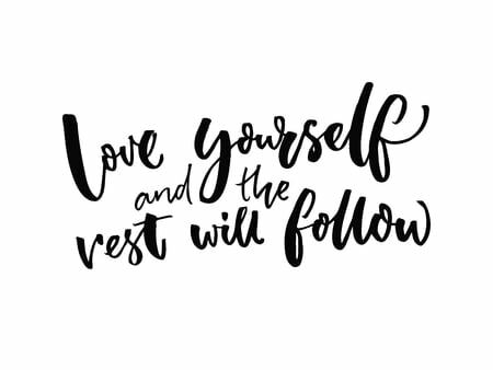 68480527 - love yourself and the rest will follow. inspirational quote about self estimate and attitude. vector inspiration saying.