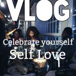 (New Video Post) Celebrate Yourself [Vlog] #SelfLoveSaturday