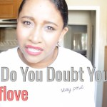 (New Video Post) Why Do You Doubt Yourself? #SelfloveSaturday