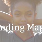 (New Video Post) Finding Magic, Finding Joy & Finding Trust – 3 Part #SelfLove Documentary