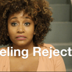 (New Video Post) Feeling Rejected #SelfLoveSaturday