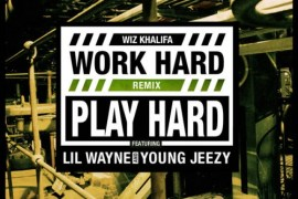 work hard play hard remix lil wayne young jeezy