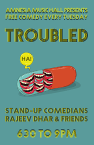 Troubled / Weekly Comedy Showcase @ Amnesia | San Francisco | California | United States