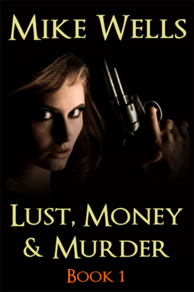 Mike Well's Lust, Money & Murder