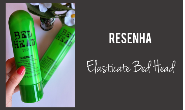 resenha elasticate bed head