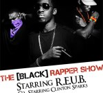 The [Black] Rapper Show starring R.E.U.B. Co-starring Clinton Sparks Mixtape