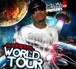 Rockstar – World Tour (Hosted by DJ Ill Will & DJ Rockstar)