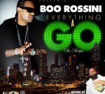 Boo Rossini – Everything A Go (Mixtape)