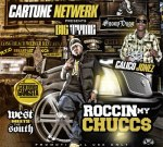Cartune Netwerk Presents: Big Tyme And Calico Jonez – Roccin' My Chucc$ Mixtape Hosted By Snoop Dogg