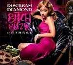 DJ Scream & Diamond – Bitch Muzik 3 Mixtape