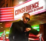 Consequence – Movies On Demand Mixtape