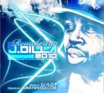 AlwaysHustle Presents: Remembering J Dilla – 2010 Mixtape By DJ HOP