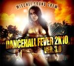 Mischef Sound Crew Dancehall Fever 2K10 Vol 30 Mixtape