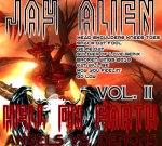 "Jay Alien- Hell On Earth Vol. 2 ""Angels Vs. Demons"" Mixtape"