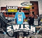 Calico Jonez – S.W.I.S.H. Mixtape By Cartune Netwerk