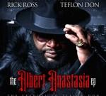 Rick Ross – The Albert Anastasia Ep. Teflon Don Prequel Mixtape