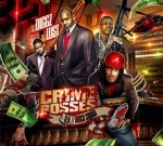 DJ Diggz & DJ Lust – Crime Bosses (U.N. Vs Brick Squad) Mixtape