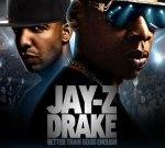 Jay-Z & Drake – Better Than Good Enough Mixtape
