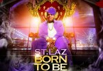 St. Laz – Born To Be King Mixtape