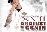 XVII – Against Tha Grain Official mixtape by DJ Big House