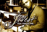 J West – Ask About Me Mixtape Hosted By DJ KaySlay