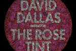 David Dallas – The Rose Tint Official Mixtape