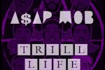 ASAP Mob – Trill Life Mixtape