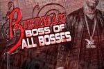 Birdman – Boss Of All Bosses Mixtape By Dj Millz