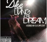 DKE (Da Kid Emm) – Living 4 The Dream Official Mixtape By Dj Capcom