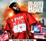 Blood Raw – Da Remix Mixtape