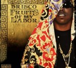 Brisco – Fruits Of My Labor Official Mixtape