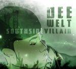 Dee Welt – Southside Villain Official Mixtape By Stonerz Lyfe