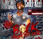 Chief Keef – Back from the Dead Mixtape By Dj Moondawg & DJ Victoriouz