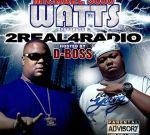 Michael 5000 Watts – 2Real4Radio Mixtape Hosted By D-Boss