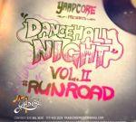 Yaadcore – Dancehall Night Vol 2 (Run Road) Mixtape